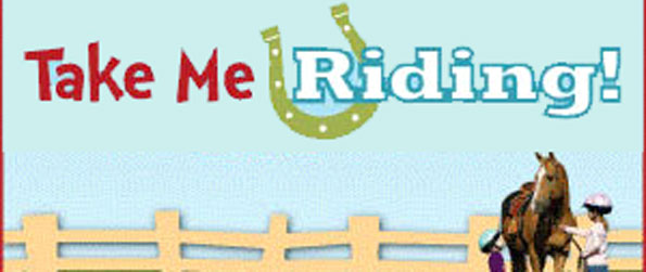 Take Me Riding - Learn more about horses and how take care of them in this child-friendly website, Take Me Riding!
