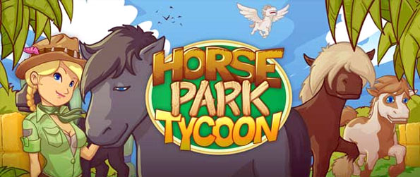 Horse Park Tycoon - Set up your very own horse park in Horse Park Tycoon!